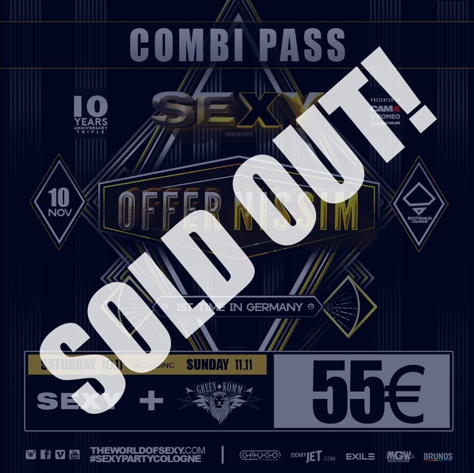 , +++ COMBI TICKETS for SEXY pres.Offer Nissim SOLD OUT! +++